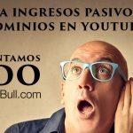Ganar Dinero con YouTube y dominios caducados